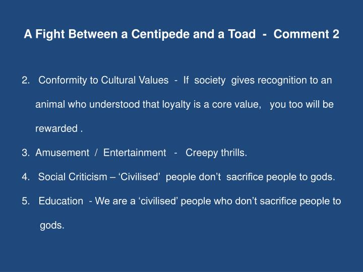 A Fight Between a Centipede and a Toad  -  Comment 2