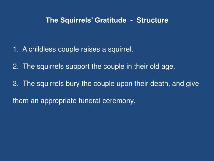 The Squirrels' Gratitude  -  Structure