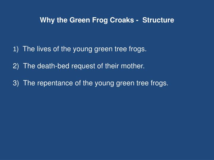 Why the Green Frog Croaks -  Structure