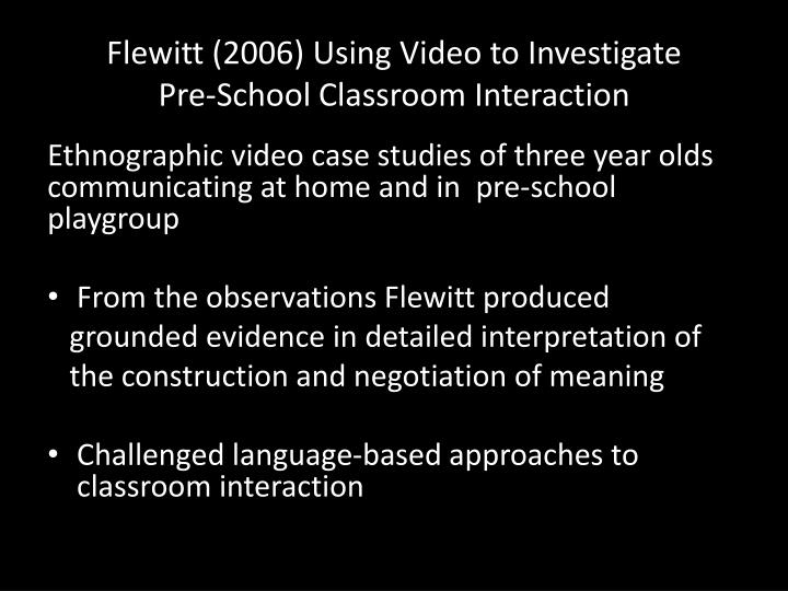 Flewitt 2006 using video to investigate pre school classroom interaction