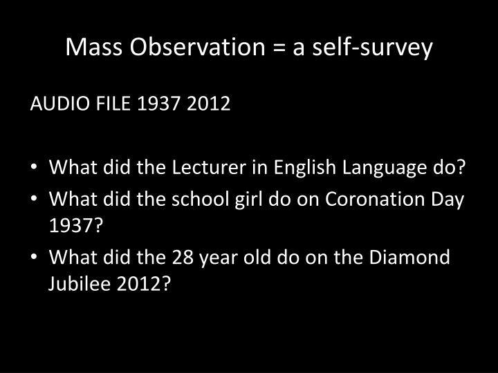 Mass Observation = a self-survey