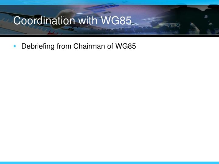 Coordination with WG85