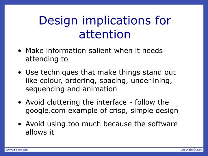 Design implications for attention