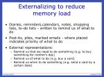 externalizing to reduce memory load