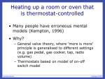 heating up a room or oven that is thermostat controlled