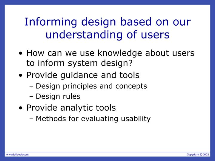 Informing design based on our understanding of users
