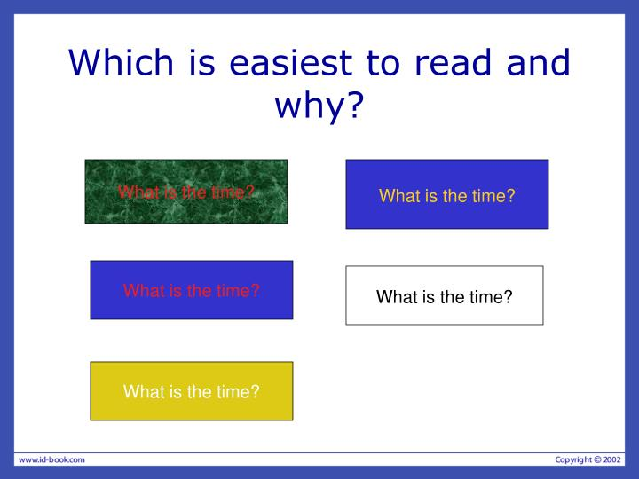 Which is easiest to read and why?