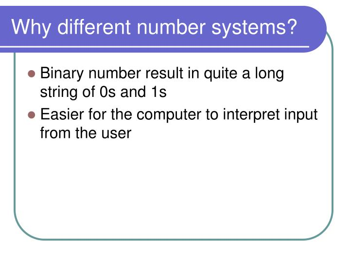 Why different number systems?