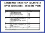 response times for keystroke level operators excerpt from