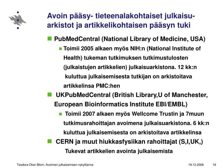 Avoin pääsy- tieteenalakohtaiset julkaisu-arkistot ja artikkelikohtaisen pääsyn tuki