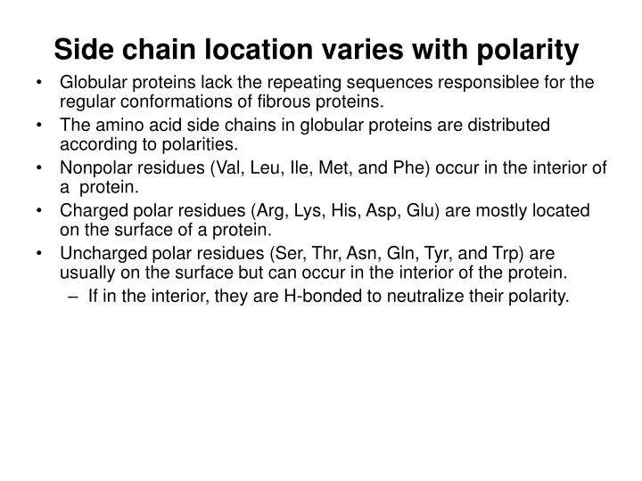 Side chain location varies with polarity