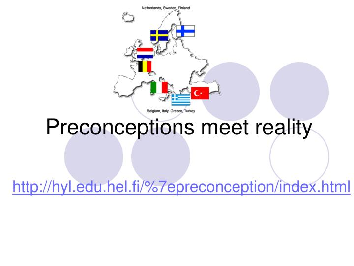 Preconceptions meet reality