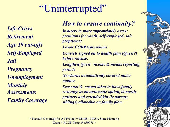 """Uninterrupted"""