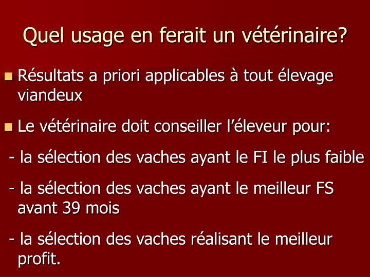 Quel usage en ferait un vétérinaire?
