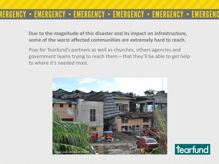 Due to the magnitude of this disaster and its impact on infrastructure,
