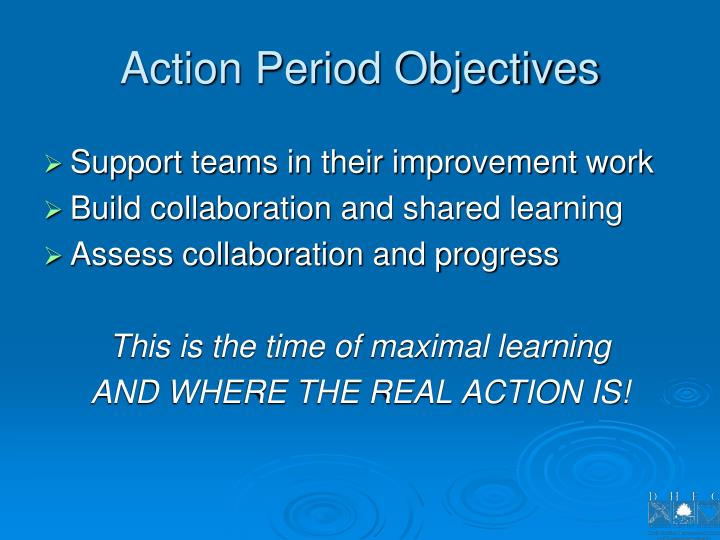 Action Period Objectives