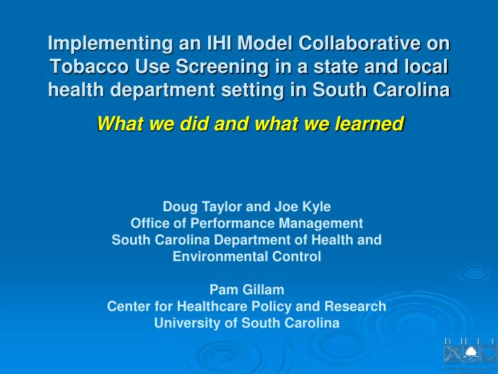 Implementing an IHI Model Collaborative on Tobacco Use Screening in a state and local health depart...