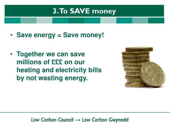 Save energy = Save money!