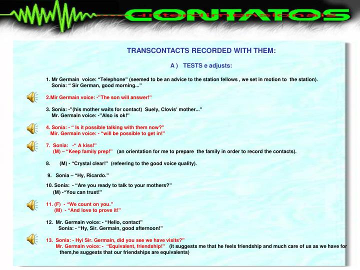 TRANSCONTACTS RECORDED WITH THEM: