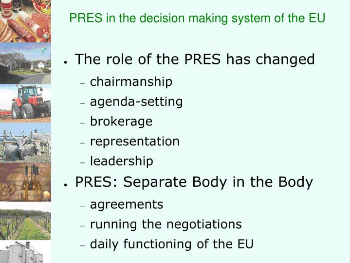 PRES in the decision making system of the EU