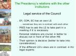 the presidency s relations with the other institutions legal service of the council