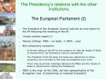 the presidency s relations with the other institutions the european parliament 2