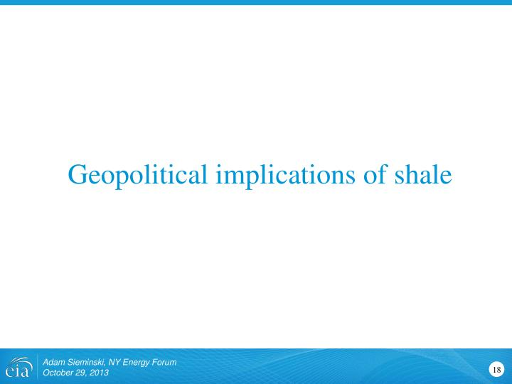 Geopolitical implications of shale
