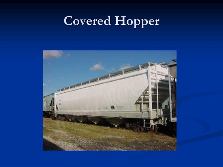 Covered Hopper