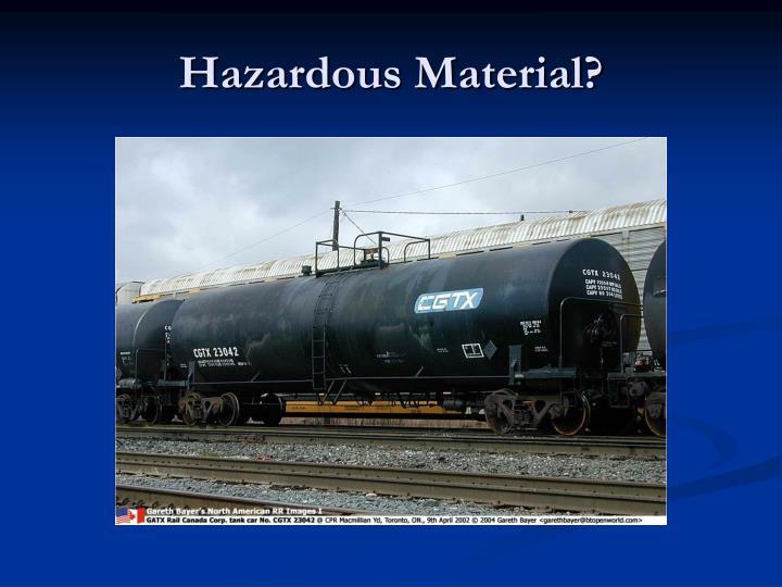 Hazardous Material?
