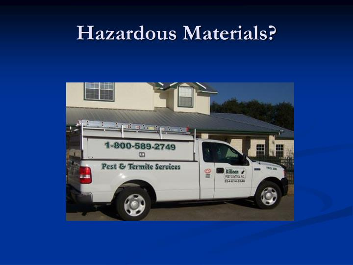 Hazardous Materials?