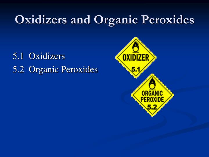Oxidizers and Organic Peroxides