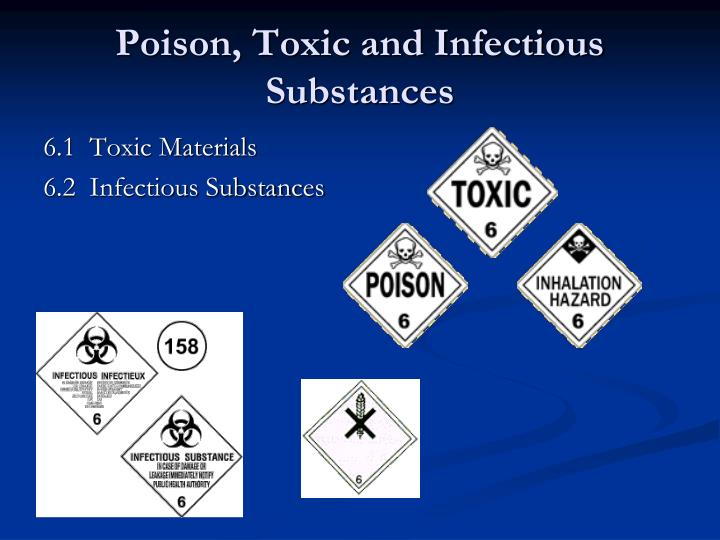 Poison, Toxic and Infectious Substances