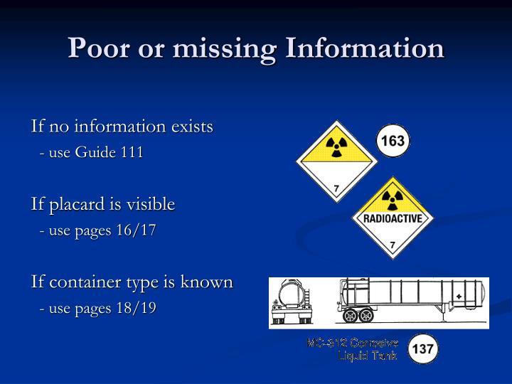 Poor or missing Information