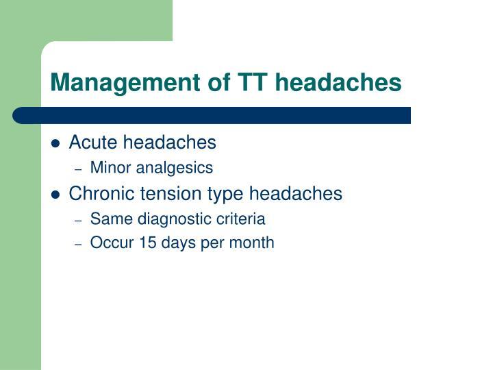 Management of TT headaches