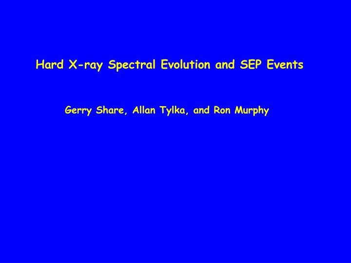 Hard X-ray Spectral Evolution and SEP Events