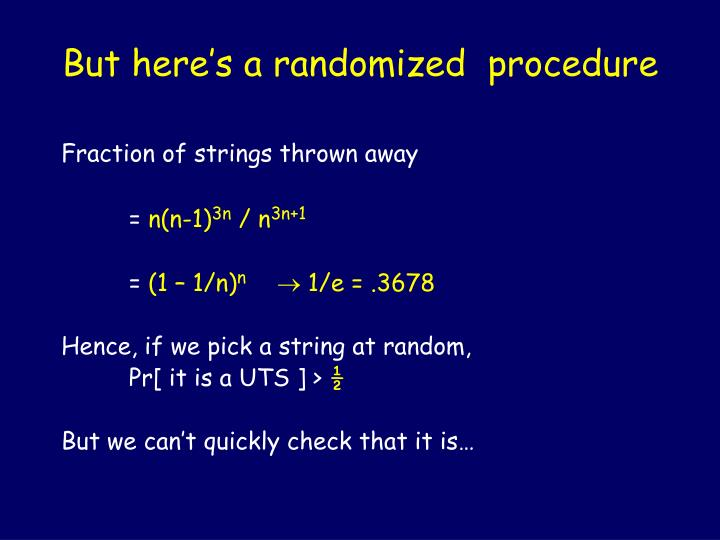 But here's a randomized  procedure