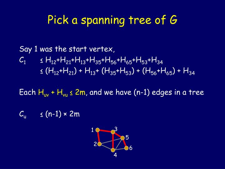 Pick a spanning tree of G