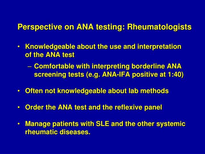 Perspective on ANA testing: Rheumatologists