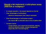 should a lab implement a solid phase assay ana eia or multiplex
