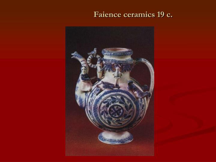 Faience ceramics 19 c.