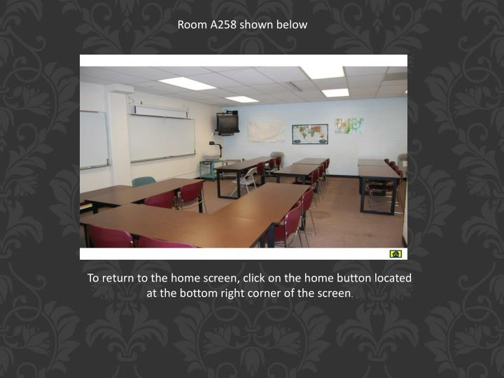 Room A258 shown below