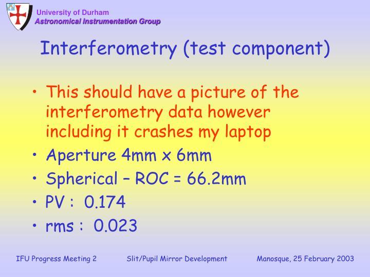Interferometry (test component)