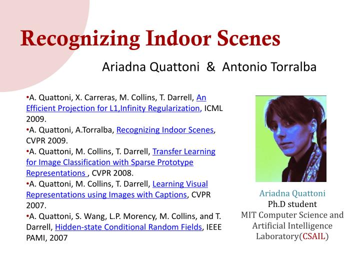 Recognizing Indoor Scenes
