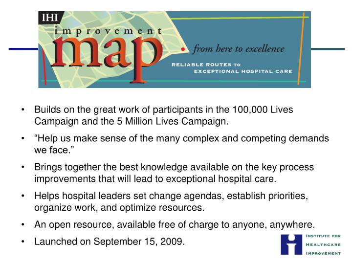 Builds on the great work of participants in the 100,000 Lives Campaign and the 5 Million Lives Campaign.