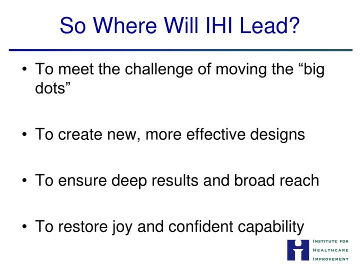 So Where Will IHI Lead?