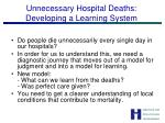 unnecessary hospital deaths developing a learning system