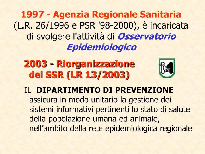 2003 - Riorganizzazione del SSR (LR 13/2003)