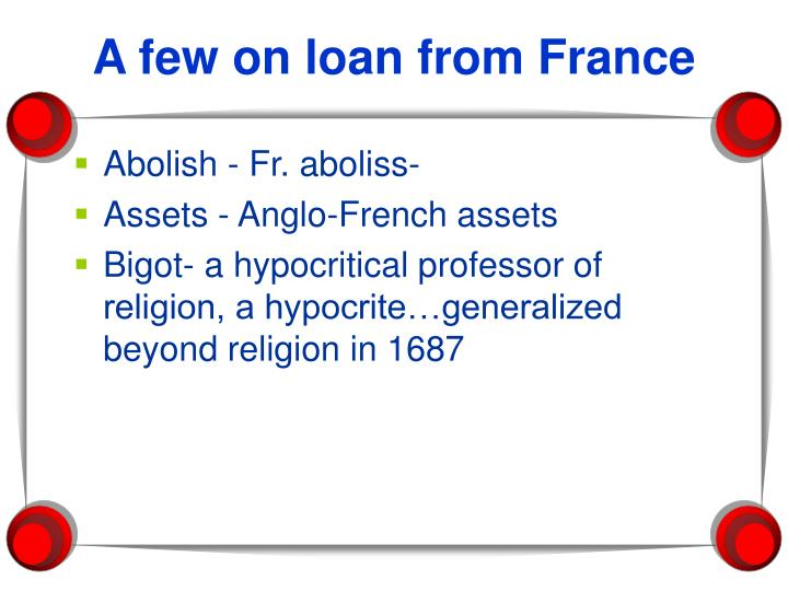 A few on loan from France