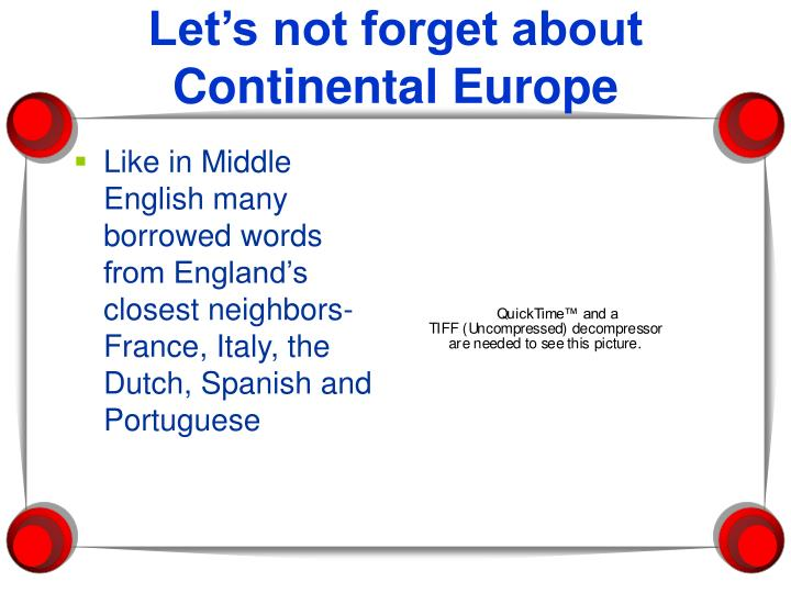 Let's not forget about Continental Europe