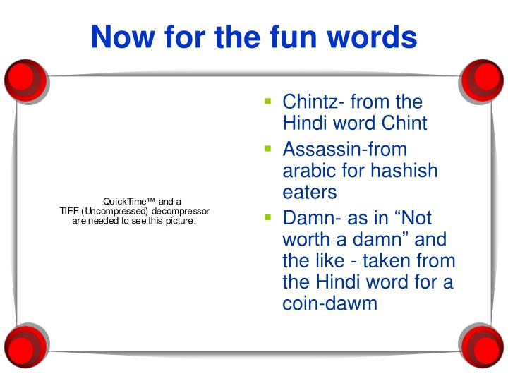 Now for the fun words